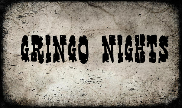 Gringo Nights